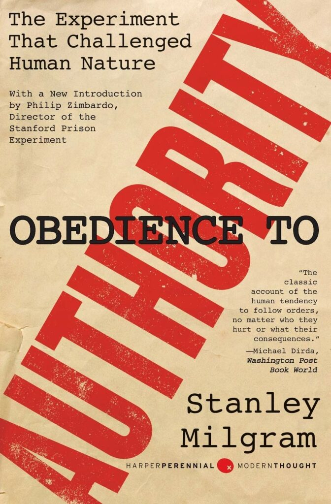 Obedience to Authority: An Experimental View by Stanley Milgram. 1974.