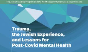 Trauma, the Jewish Experience, and Lessons for Post-Covid Mental Health